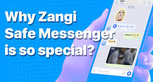 Why Zangi Safe Messenger Is So Special?