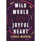 Wild World, Joyful Heart