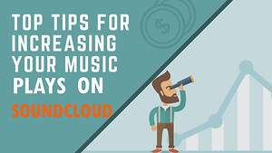 Want to Increase Soundcloud Plays? Here Are the Tools