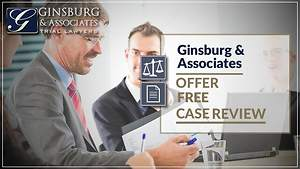 Ginsburg & Associates Offer No Charge Case Reviews