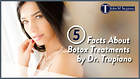 5 Facts About Botox Treatments by Dr. Trupiano